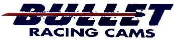 BULLET RACING CAMS, LLC