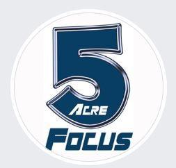 5 ACRE FOCUS